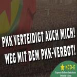 PKK verteidigt auch mich! Weg mit dem PKK-Verbot!