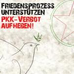 Friedensprozess unterstützen. PKK-Verbot aufheben!